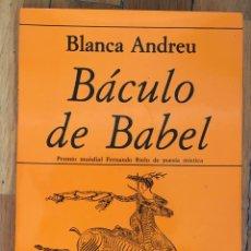 Libros de segunda mano: BLANCA ANDREU: BÁCULO DE BABEL. Lote 126740270