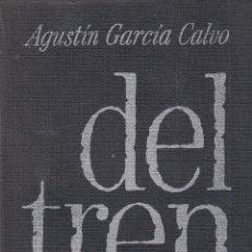 Libros de segunda mano: AGUSTÍN GARCÍA CALVO. DEL TREN. 40 NOTAS O CANCIONES. POESIA. BARCELONA, 1976.. Lote 90995815