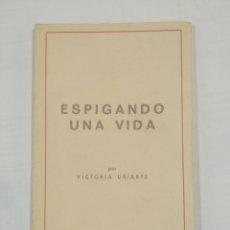 Libros de segunda mano - Espigando una vida. Victoria Uriarte. EDITORIAL OCHOA. LOGROÑO. - tdk273 - 83813760