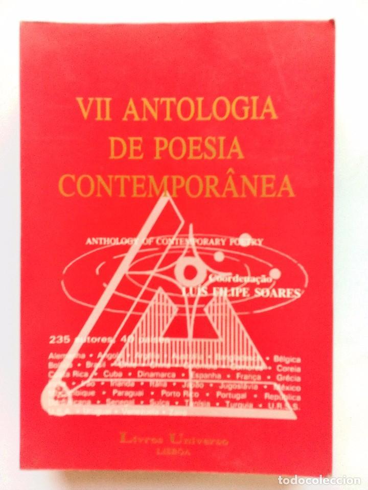 VII ANTOLOGÍA DE POESÍA CONTEMPORANEA 235 AUTORES. 40 PAÍSES LIVROS UNIVERSO. LISBOA. (Libros de Segunda Mano (posteriores a 1936) - Literatura - Poesía)
