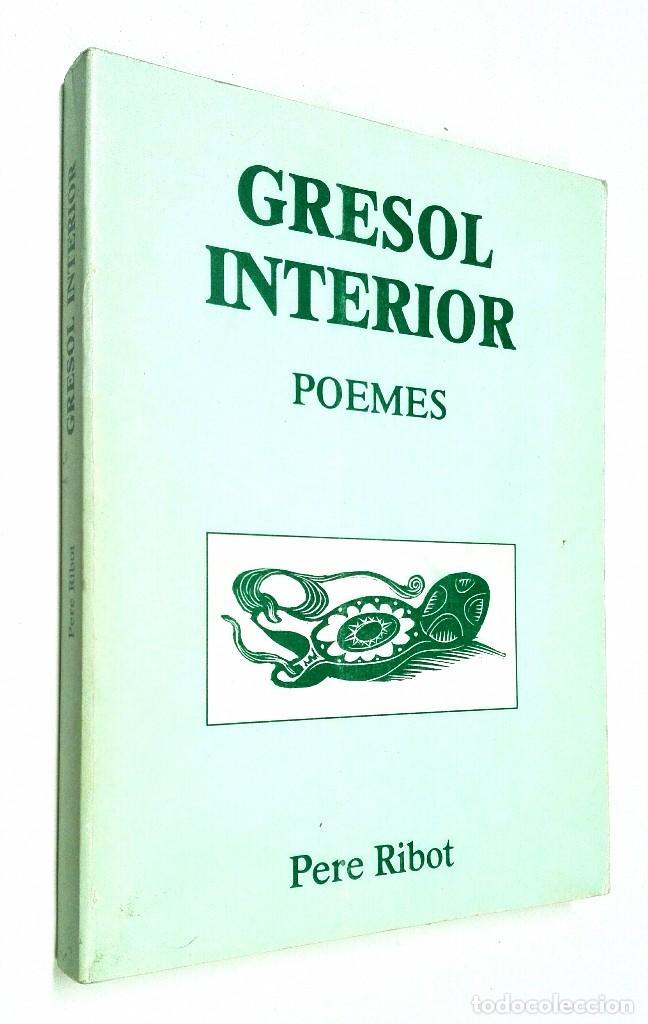 GRESOL INTERIOR *** POEMES **** PERE RIBOT (Libros de Segunda Mano (posteriores a 1936) - Literatura - Poesía)