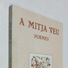 Libros de segunda mano: A MITJA VEU *** POEMES **** PERE RIBOT. Lote 91743365