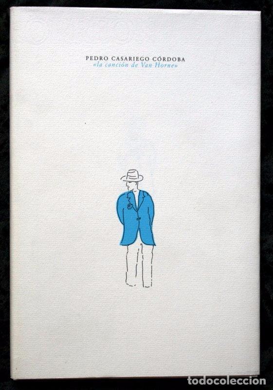 Libros de segunda mano: LA CANCION DE VAN HORNE - CASARIEGO CORDOBA Pedro .- LIMITADA - NUMERADA - Foto 6 - 57730231