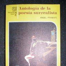 Libros de segunda mano: PARIENTE, ANGEL: ANTOLOGIA DE LA POESIA SURREALISTA. Lote 92338210