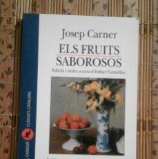 Libros de segunda mano: ELS FRUITS SABOROSOS - JOSEP CARNER. Lote 92722565