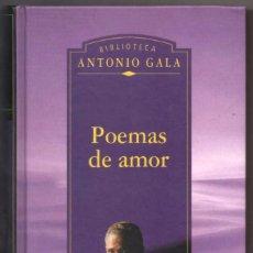 Libros de segunda mano: POEMAS DE AMOR - ANTONIO GALA *. Lote 92924100