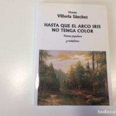 Libros de segunda mano: HASTA QUE EL ARCO IRIS NO TENGA COLOR / VICENTE VILLORIA SANCHEZ. Lote 93057305