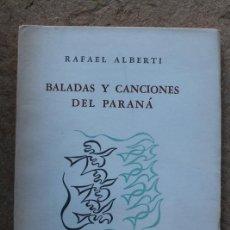 Libros de segunda mano: BALADAS Y CANCIONES DEL PARANÁ. (1953-1954). ALBERTI (RAFAEL) BUENOS AIRES, ED. LOSADA, 1954.. Lote 93247815