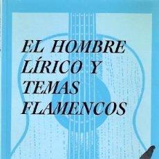 Libros de segunda mano: EL HOMBRE LÍRICO Y TEMAS FLAMENCOS- EUGENIO CARRASCO. AUTOGRAFIADO POR EL AUTOR.. Lote 93358465