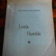 Libros de segunda mano: ESTELA HUMILDE. VERSOS. SECUNDINO DIAZ JARDON. HABANA 1955. EL AUTOR ES ASTURIANO, DE BOAL. TAPA BLA. Lote 93993460