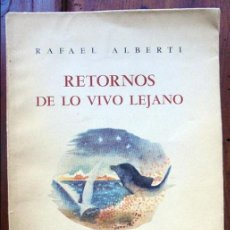 Libros de segunda mano: RETORNOS DE LO VIVO LEJANO. RAFAEL ALBERTI. EDITORIAL LOSADA. 1952.- 1ª EDICIÓN.. Lote 94144675