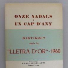Libros de segunda mano: J.V. FOIX // ONZE NADALS I UN CAP D'ANY // 1960 // PRIMERA EDICIÓN // 400 EJEMPLARES // EN CATALÁN. Lote 109504572