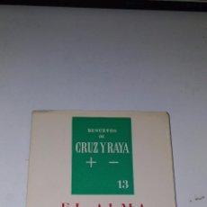 Libros de segunda mano: EL ALMA GARIBAY. ANTONIO ESPINA. 1964 SANTIAGO DE CHILE,MADRID. RENUEVOS DE CRUZ Y RAYA, 1ª EDICIÓN. Lote 95139127