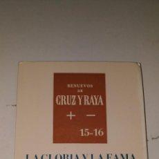 Libros de segunda mano: LA GLORIA Y LA FAMA. JORDI MARAGALL I NOBLE. 1965 MADRID. 1ª EDICION, RENUEVOS DE CRUZ Y RAYA. Lote 95139591