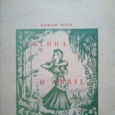 Libros de segunda mano: RAMON MOIX: EGLOGA D'ABRIL. SIMFONIA DE L'ANY.. Lote 95279579