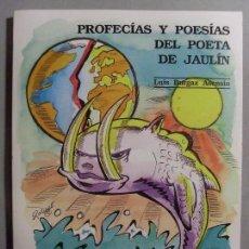 Libros de segunda mano: PROFECÍAS Y POESÍAS DEL POETA DE JAULÍN / LUIS BURGAZ ASENSIO / 1992. Lote 95568667