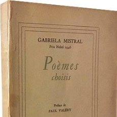 Libros de segunda mano: GABRIELA MISTRAL : POÈMES CHOISIS. (TIRADA NUMERADA. PREFACIO PAUL VALERY. Lote 95577447