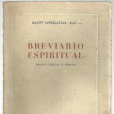 Libros de segunda mano: BREVIARIO ESPIRITUAL. RAMON CASTELLTORT, SCH.P. BARCELONA, 1944 1ª EDICION. DEDICATORIA DEL AUTOR. Lote 95611379