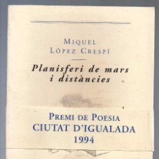 Libros de segunda mano: PLANISFERI DE MARS I DISTÀNCIES, MIQUEL LOPEZ CRESPÍ.PREMI POESIA CIUTAT D'IGUALADA. ED.COLUMNA,1996. Lote 95621875