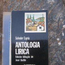 Libros de segunda mano: LIBRO ANTOLOGÍA LIRICA SALVADOR ESPRIU 1977 CATEDRA L-15603. Lote 95630743