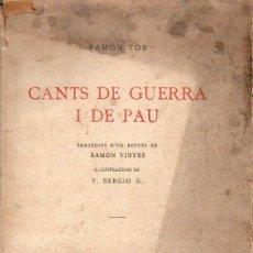 Libros de segunda mano: RAMON TOR : CANTS DE GUERRA I DE PAU (BARCELONA, 1938) GUERRA CIVIL. Lote 95751639