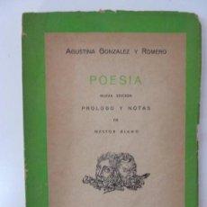 Libros de segunda mano: POESÍA. AGUSTINA GONZÁLEZ Y ROMERO. PRÓLOGO Y NOTAS DE NÉSTOR ÁLAMO. LAS PALMAS AÑO 1963. Lote 95798571