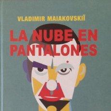 Libros de segunda mano: LA NUBE EN LOS PANTALONES. TETRAPTICO Y MAIAKOVSKII POR LEÓN TROTSKY - ILUSTRADO. Lote 96064467