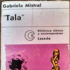 Libros de segunda mano: TALA - GABRIELA MISTRAL. Lote 96067875
