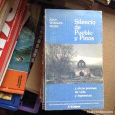 Libros de segunda mano: SILENCIO DE PUEBLO Y PINOS. JUAN MORALES. Lote 96475170