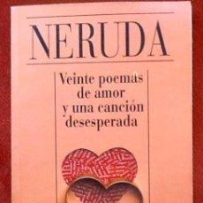 Libros de segunda mano: NERUDA. 20 POEMAS DE AMOR Y UNA CANCION DESESPERADA. ENVIO INCLUIDO EN EL PRECIO.. Lote 96609119