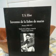 Libros de segunda mano: INVENTOS DE LA LIEBRE DE MARZO. POEMAS 1909-1917. - T. S. ELIOT. VISOR, Nº 467. 2001.. Lote 96876963