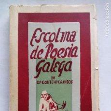 Livros em segunda mão: ESCOLMA DE POESÍA GALEGA. IV OS CONTEMPORÁNEOS. EDITORIAL GALAXIA. ESPAÑA 1955.. Lote 96984259