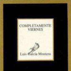 Libros de segunda mano: COMPLETAMENTE VIERNES - LUIS GARCIA MONTERO. Lote 97002135