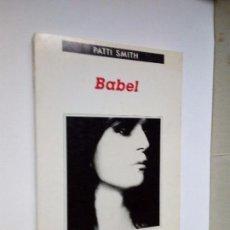 Libros de segunda mano: PATTI SMITH BABEL EDITORIAL ANAGRAMA POEMAS PROSAS CANCIONES RARO. Lote 138930128