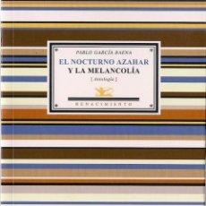 Libros de segunda mano: PABLO GARCÍA BAENA: EL NOCTURNO AZAHAR Y LA MELANCOLÍA (ANTOLOGÍA POÉTICA) EDICIÓN: L. A. DE VILLENA. Lote 97324887
