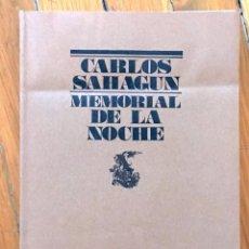Libros de segunda mano: CARLOS SAHAGÚN: MEMORIAL DE LA NOCHE: 1957-1971. Lote 97369143