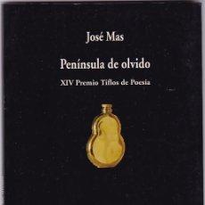 Libros de segunda mano: JOSÉ MAS - PENÍNSULA DE OLVIDO - VISOR LIBROS 2002 / DEDICADO. Lote 97442723
