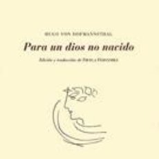 Libros de segunda mano: PARA UN DIOS NO NACIDO. - VON HOFMANNSTHAL, HUGO.. Lote 97552462