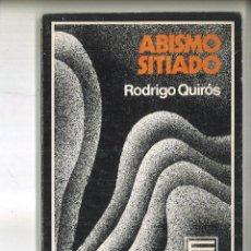 Libros de segunda mano: ABISMO SITIADO. RODRIGO QUIRÓS. Lote 97616179