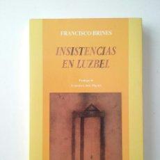 Libros de segunda mano: INSISTENCIAS EN LUZBEL - FRANCISCO BRINES. Lote 186106171