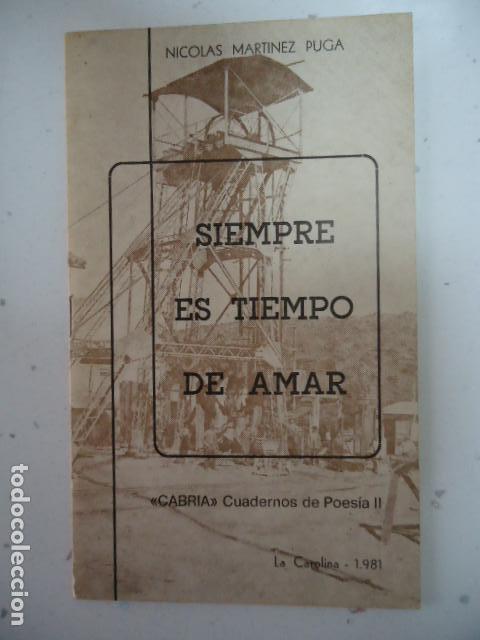 SIEMPRE ES TIEMPO DE AMAR - CABRIA CUADERNOS DE POESIA II -NICOLAS MARTINEZ PUGA-LA CAROLINA 1981- (Libros de Segunda Mano (posteriores a 1936) - Literatura - Poesía)