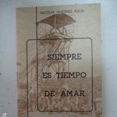 Libros de segunda mano: SIEMPRE ES TIEMPO DE AMAR - CABRIA CUADERNOS DE POESIA II -NICOLAS MARTINEZ PUGA-LA CAROLINA 1981-. Lote 97882811