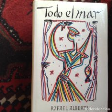 Libros de segunda mano: TODO EL MAR. RAFAEL ALBERTI. Lote 97897463