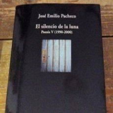 Libros de segunda mano: EL SILENCIO DE LA LUNA, POESIA V (1990-2000), JOSE EMILIO PACHECO, VISOR DE POESIA. Lote 97979739