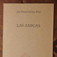 Libros de segunda mano: JOSÉ MANUEL BENÍTEZ ARIZA: LAS AMIGAS. Lote 98380219