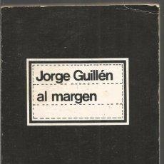 Libros de segunda mano: JORGE GUILLEN. AL MARGEN. VISOR. Lote 98389583