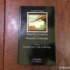 Libros de segunda mano: BIOGRAFÍA INCOMPLETA. BIOGRAFÍA CONTINUADA - GERARDO DIEGO. Lote 98553946