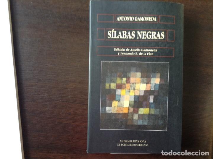 SÍLABAS NEGRAS. ANTONIO GAMONEDA (Libros de Segunda Mano (posteriores a 1936) - Literatura - Poesía)