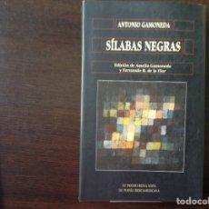 Libros de segunda mano: SÍLABAS NEGRAS. ANTONIO GAMONEDA. Lote 98730800