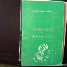 Libros de segunda mano: CADENCIAS Y SOLEDADES. ALFONSO CABELLO. Lote 98730855